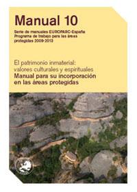 Patrimonio inmaterial: valores culturales y espirituales. Manual para su incorporación en las áreas protegidas